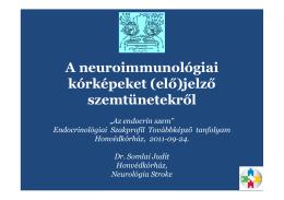 A neuroimmunológiai kórképeket (elő)jelző szemtünetekről