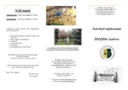 2015/2016. tanévre Felvételi tájékoztató Nyílt napok