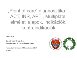 """Point of care"" diagnosztika I. ACT, INR, APTI, Multiplate"