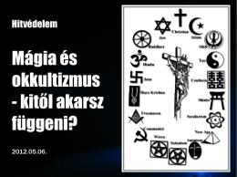 Mágia és okkultizmus - kitől akarsz függeni?