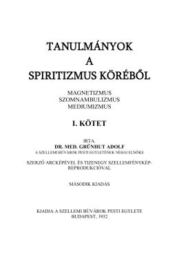 Grünhut Adolf: Tanulmányok a Spiritizmus köréből I. kötet