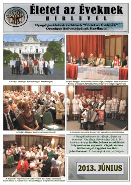 """2013. június - Nyugdíjasklubok és Idősek """"Életet az éveknek"""""""