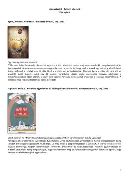 1 Újdonságaink – Felnőtt könyvek 2014 nyár II. Byrne, Rhonda: A