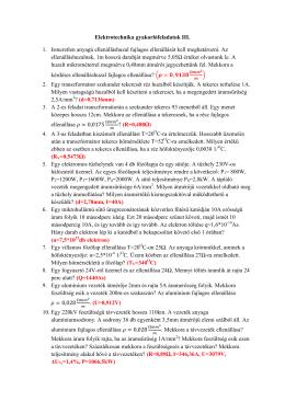 Elektrotechnika gyakorlófeladatok III. 1. Ismeretlen anyagú