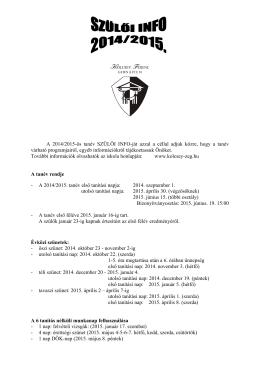 + A 2014/2015-ös tanév SZÜLŐI INFO-ját azzal a céllal adjuk közre