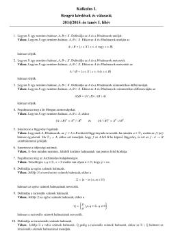 Kalkulus I. Beugró kérdések és válaszok 2014/2015–ös tanév I. félév