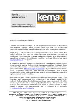 Kedves új Kemax-kemence tulajdonos! Örömmel és tisztelettel