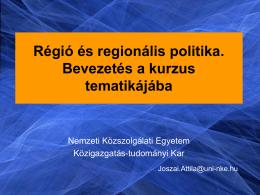 Regionális politika előadás 1 - Közigazgatás-tudományi Kar