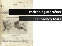 Pszichológiatörténet Dr. Szondy Máté