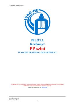 PILÓTA Kézikönyv PP szint IVAO HU TRAINING DEPARTMENT