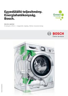 Egyedülálló teljesítmény. Energiahatékonyság. Bosch.