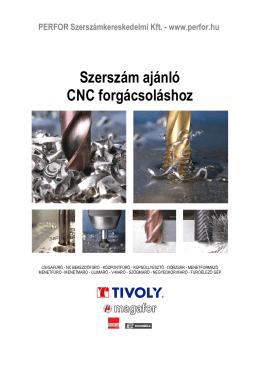 Szerszám ajánló CNC forgácsoláshoz