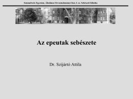 Dr.Szíjártó Attila - Az epeutak sebészete