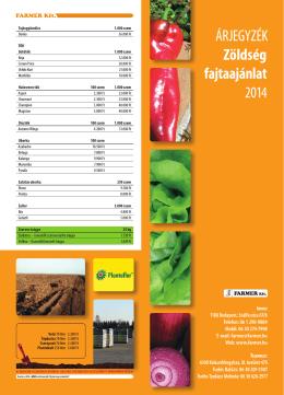 ÁrjEGyzéK Zöldség fajtaajánlat 2014