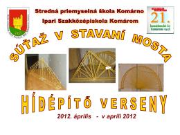 2012. április - v apríli 2012 - Stredná priemyselná škola KOMÁRNO