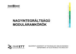 nagyintegráltságú moduláramkörök - BME Elektronikai Technológia