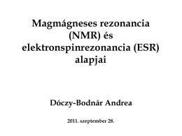 Magmágneses rezonancia (NMR) és elektronspinrezonancia (ESR
