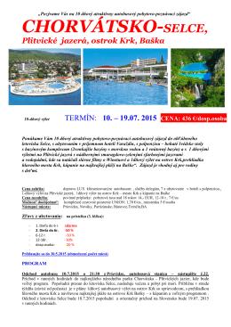CHORVÁTSKO – SELCE, Plitvické jazerá, Krk, Baška