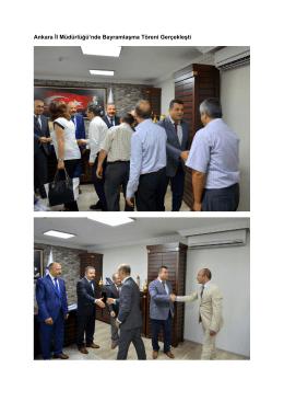 Ankara İl Müdürlüğü`nde Bayramlaşma Töreni Gerçekleşti