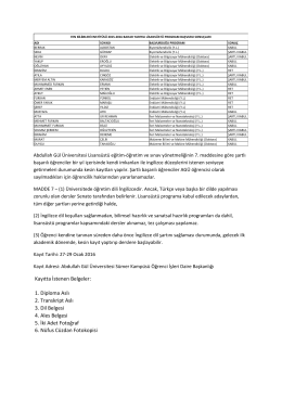 Kayıtta İstenen Belgeler: 1. Diploma Aslı 2. Transkript Aslı 3. Dil