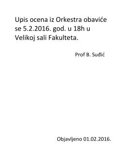 Upis ocena iz Orkestra obaviće se 5.2.2016. god. u 18h u Velikoj
