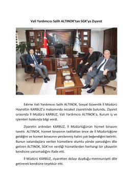 Vali Yardımcısı Salih ALTINOK`tan SGK`ya Ziyaret Edirne Vali