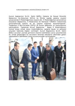 Kurum başkanımız Sn.Dr. Selim BAĞLI, Çalışma Ve Sosyal