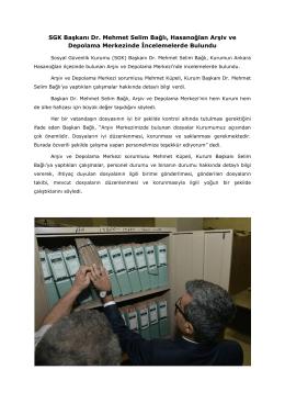 SGK Başkanı Dr. Mehmet Selim Bağlı, Hasanoğlan Arşiv ve