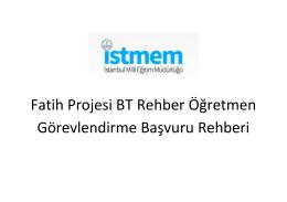 Fatih Projesi BT Rehber Öğretmen Görevlendirme Başvuru Rehberi
