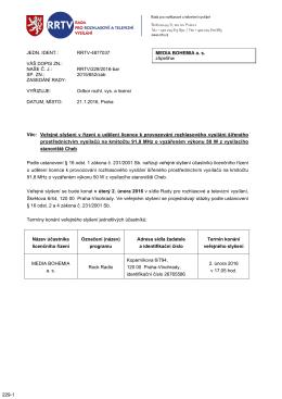 Věc: Veřejné slyšení v řízení o udělení licence k provozování