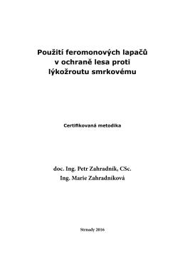 Použití feromonových lapačů v ochraně lesa proti lýkožroutu