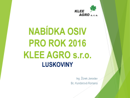 Luskoviny - KLEE AGRO sro