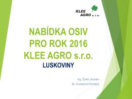 Luskoviny - KLEE AGRO sro