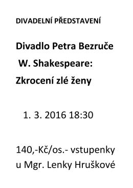 Divadlo Petra Bezruče W. Shakespeare: Zkrocení zlé ženy 1. 3