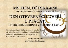 MŠ ZLÍN, DĚTSKÁ 4698 DEN OTEVŘENÝCH DVEŘÍ U PTÁČAT,