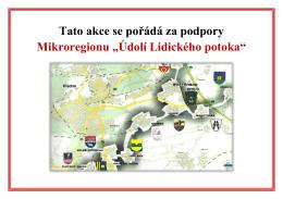 """Tato akce se pořádá za podpory Mikroregionu """"Údolí Lidického"""