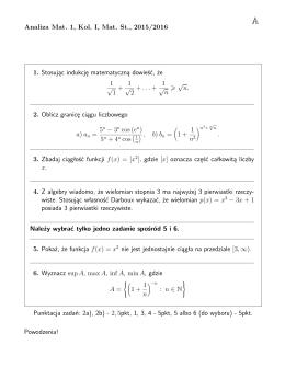 Analiza Mat. 1, Kol. I, Mat. St., 2015/2016 1. Stosując indukcję