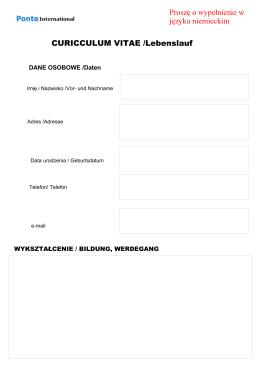 CURICCULUM VITAE /Lebenslauf Proszę o wypełnienie w języku