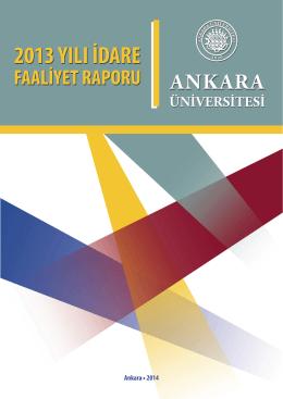 Ankara Üniversitesi 2013 Yılı İdare Faaliyet Raporu yayımlanmıştır.