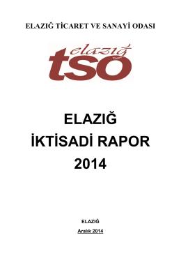 ELAZIĞ İKTİSADİ RAPOR 2014 - Elazığ Ticaret ve Sanayi Odası