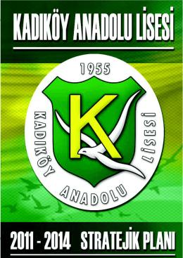 Kadıköy Anadolu Lisesi 2011 – 2014 Stratejik Planı