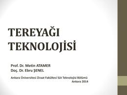 TEREYAĞ TEKNOLOJİSİ - Ankara Üniversitesi Ziraat Fakültesi