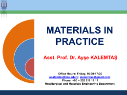 Materials in Practice Asst. Prof. Dr. Ayşe KALEMTAŞ Materials in
