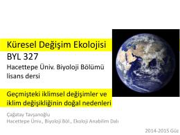 Küresel Değişim Ekolojisi BYL 327 Hacettepe Üniv. Biyoloji Bölümü