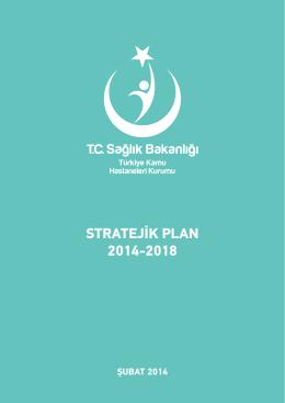 STRATEJİK PLAN 2014-2018 - Türkiye Kamu Hastaneleri Kurumu