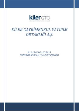 Kiler GYO A.Ş. 01.01.2014-31.03.2014 Yönetim Kurulu Faaliyet