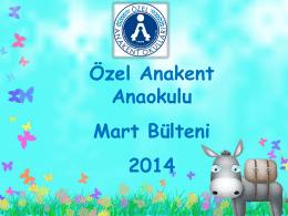 Özel Anakent Anaokulu Mart Bülteni 2014