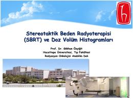 Stereotaktik Beden Radyoterapisi SBRT ve Doz Volüm Histogramları