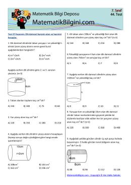 Test S7 Kazanım: Dik dairesel karenin alan ve hacmini hesaplar. 1