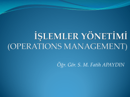 İŞLEMLER YÖNETİMİ (OPERATIONS MANAGEMENT)